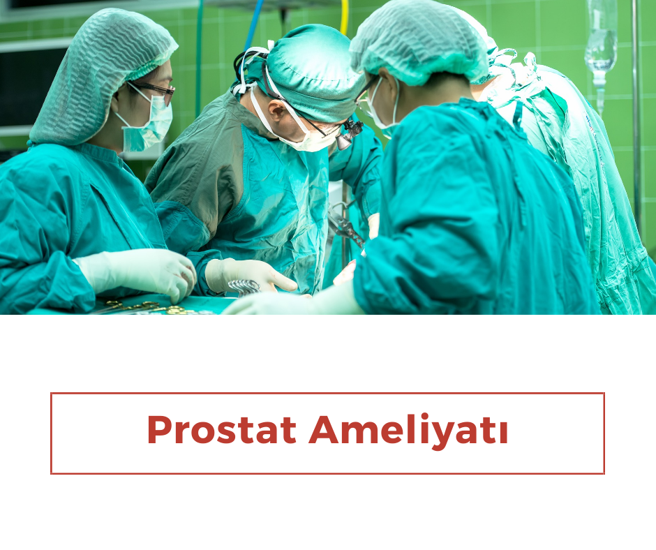 Prostat ameliyatı